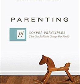 Tripp, Paul David Parenting: 14 Gospel Principles 1932