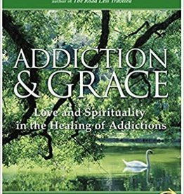 May, Gerald G. Addiction and Grace: Love and Spirituality in the Healing of Addictions