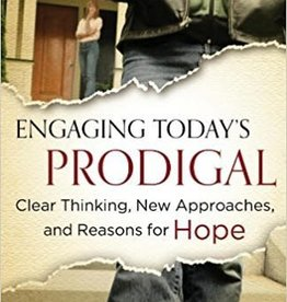 Barnier, Carol Engaging Today's Prodigal: Clear Thinking, New Approaches, and Reasons for Hope