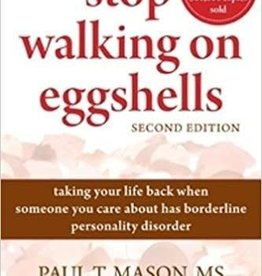 Mason, Paul Stop Walking on Eggshells: Taking Your Life Back When Someone You Care About Has Borderline Personality Disorder