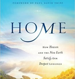 Fitzpatrick, Elyse Home: How Heaven and the New Earth Satisfy Our Deepest Longings