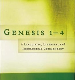 Collins, C John Genesis 1-4: A Linguistic, Literary, and Theological Commentary