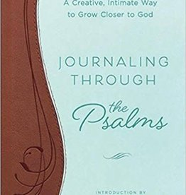 Larson, Susie Journaling Through the Psalms: A Creative, Intimate Way to Grow Closer to God