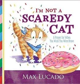 Lucado, Max I'm Not a Scaredy-Cat 4913