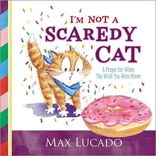 Lucado, Max I'm Not a Scaredy-Cat 4913