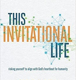 Carter, Steve This Invitational Life: Risking Yourself to Align with God's Heartbeat for Humanity