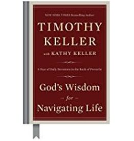 Keller, Timothy God's Wisdom For Navigating Life