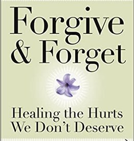 Smedes, Lewis B Forgive and Forget: Healing the Hurts We Don't Deserve (Plus)