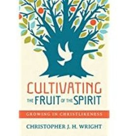 Wright, Christopher J. Cultivating the Fruit of the Spirit 4982