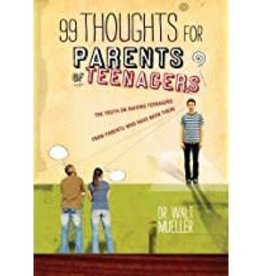 Mueller, Walt 99 Thoughts for Parents of Teen 8690