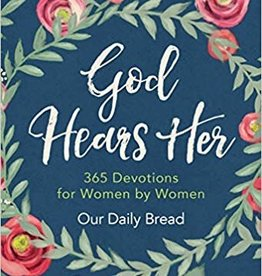 Our Daily Bread Ministries God Hears Her: Devotionals by Women for Women
