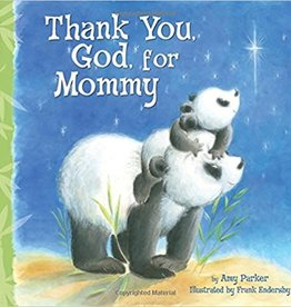 Parker, Amy Thank You, God, For Mommy
