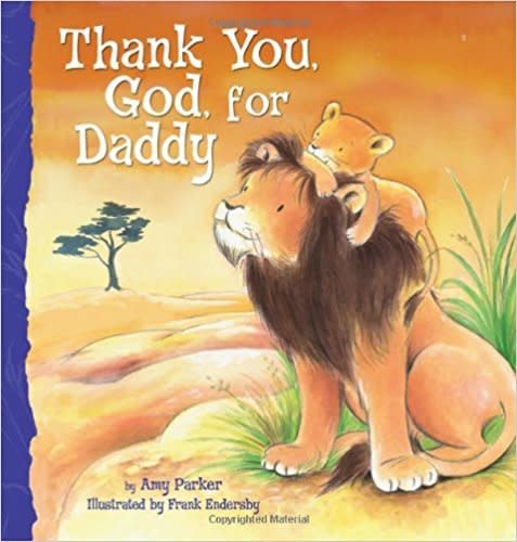 Parker, Amy Thank You, God, For Daddy 7080