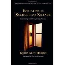 Barton,Ruth Haley Invitation to Solitude and Silence:  Experiencing God's Transforming Presence 5454