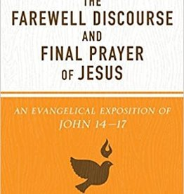 Carson, D A Farewell Discourse and Final Prayer of Jesus 5902