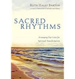 Barton,Ruth Haley Sacred Rhythms:  Arranging Our Lives for Spiritual Transformation 3337