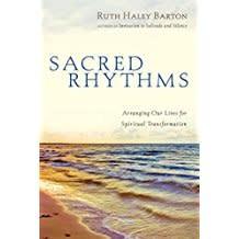 Barton,Ruth Haley Sacred Rhythms:  Arranging Our Lives for Spiritual Transformation 3337