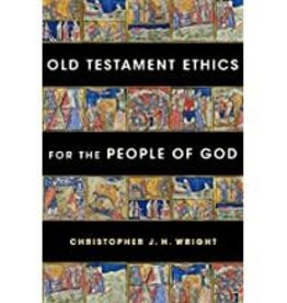 Wright, Christopher J H Old Testament Ethics for the People of God 9612
