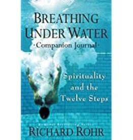 Richard Rohr Breathing Under Water 9736