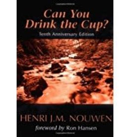 Nouwen, Henri Can You Drink the Cup? 0995