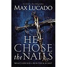 Lucado, Max He Chose The Nails 7124