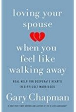 Chapman, Gary Loving Your Spouse When You Feel Like Walking Away 8104