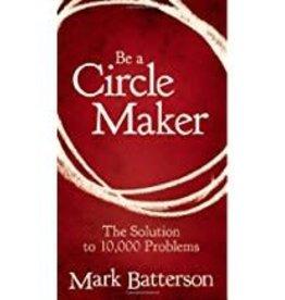 Batterson, Mark Be A Circle Maker 6358