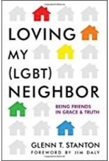 Stanton, Glenn Loving My (LGBT) Neighbor 2140