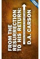 Carson, D A From the Resurrection to His Return 5776