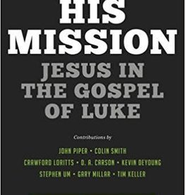 Carson, D A His Mission:  Jesus in the Gospel of Luke 3753