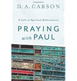 Carson, D A Praying with Paul 7102