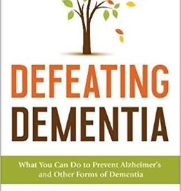 Furman, Richard Defeating Dementia:  What You Can Do to Prevent Alzheimer's and Other Forms of Dementia