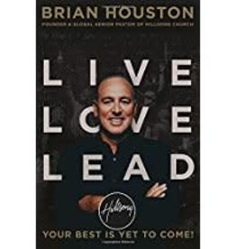 Houston, Brian Live Love Lead:  Your Best Is Yet to Come!