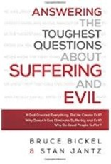 Bickel, Bruce Answering the Toughest Questions about Suffering and Evil 8729