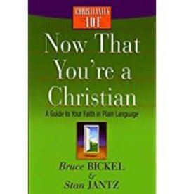 Bickel, Bruce Now That You're a Christian 3163