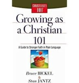 Bickel, Bruce Growing As a Christian 101:  A Guide to Stronger Faith in Plain Language 4314