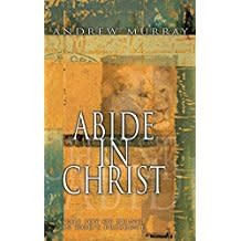 Murray, Andrew Abide in Christ