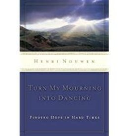 Nouwen, Henri Turn My Mourning into Dancing - revised 5090