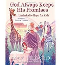 Lucado, Max God Alwas Keeps His Promises