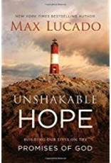 Lucado, Max Unshakable Hope:  Building Our Lives on the Promises of God