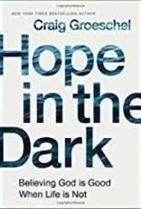 Groeschel, Craig Hope In The Dark:  Believing God Is Good When Life is Not 2953