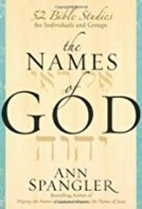 Spangler, Ann Names of God:  52 Bible Studies for Individuals and Groups