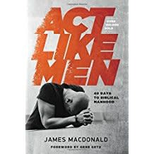 MacDonald ACT Like Men:  The Four Shifts That Make Everything Better...and That Anyone Can Do 7196