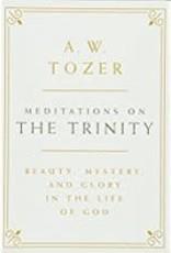 Tozer, A W Meditations on the Trinity 8036