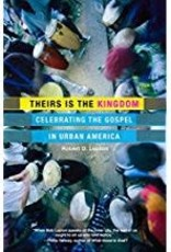 Robert Lupton Theirs is the Kingdom