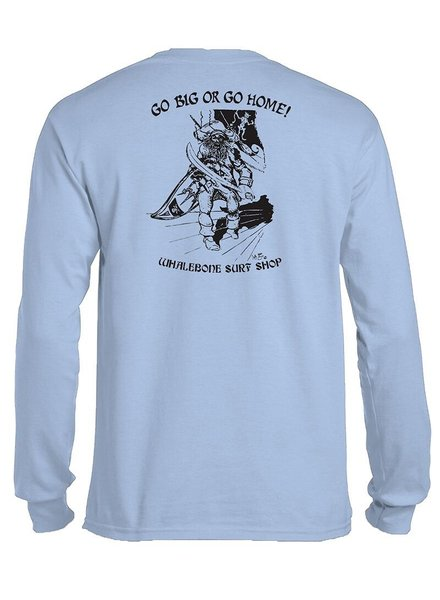 Whalebone Logo GO BIG OR GO HOME LONG SLEEVE TEE