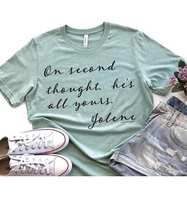 Top Crate He's all yours Jolene Shirt