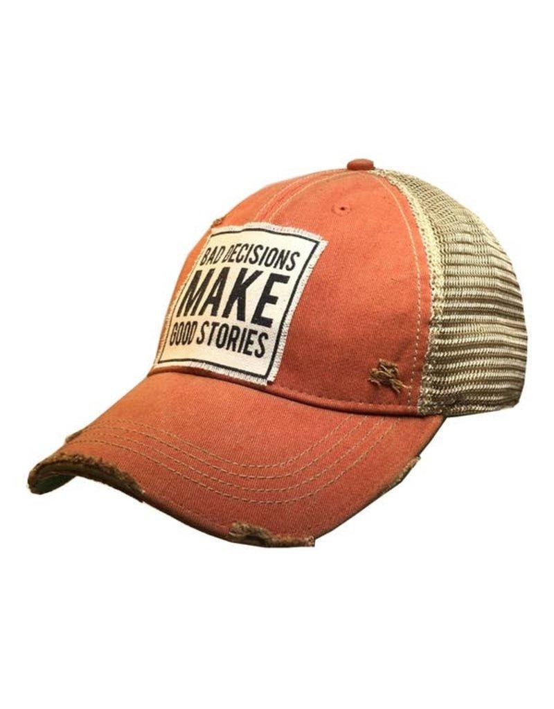 Vintage Life Bad Decisions Make Good Stories Distressed Trucker Cap