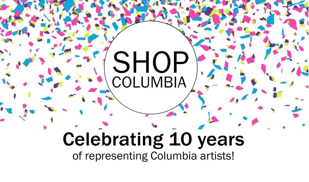 ShopColumbia 10 Year Anniversary Celebration and Artist Reunion!