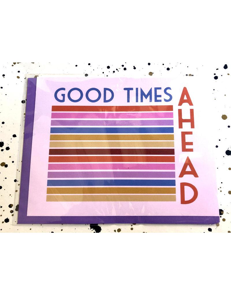 Good Times Ahead Card